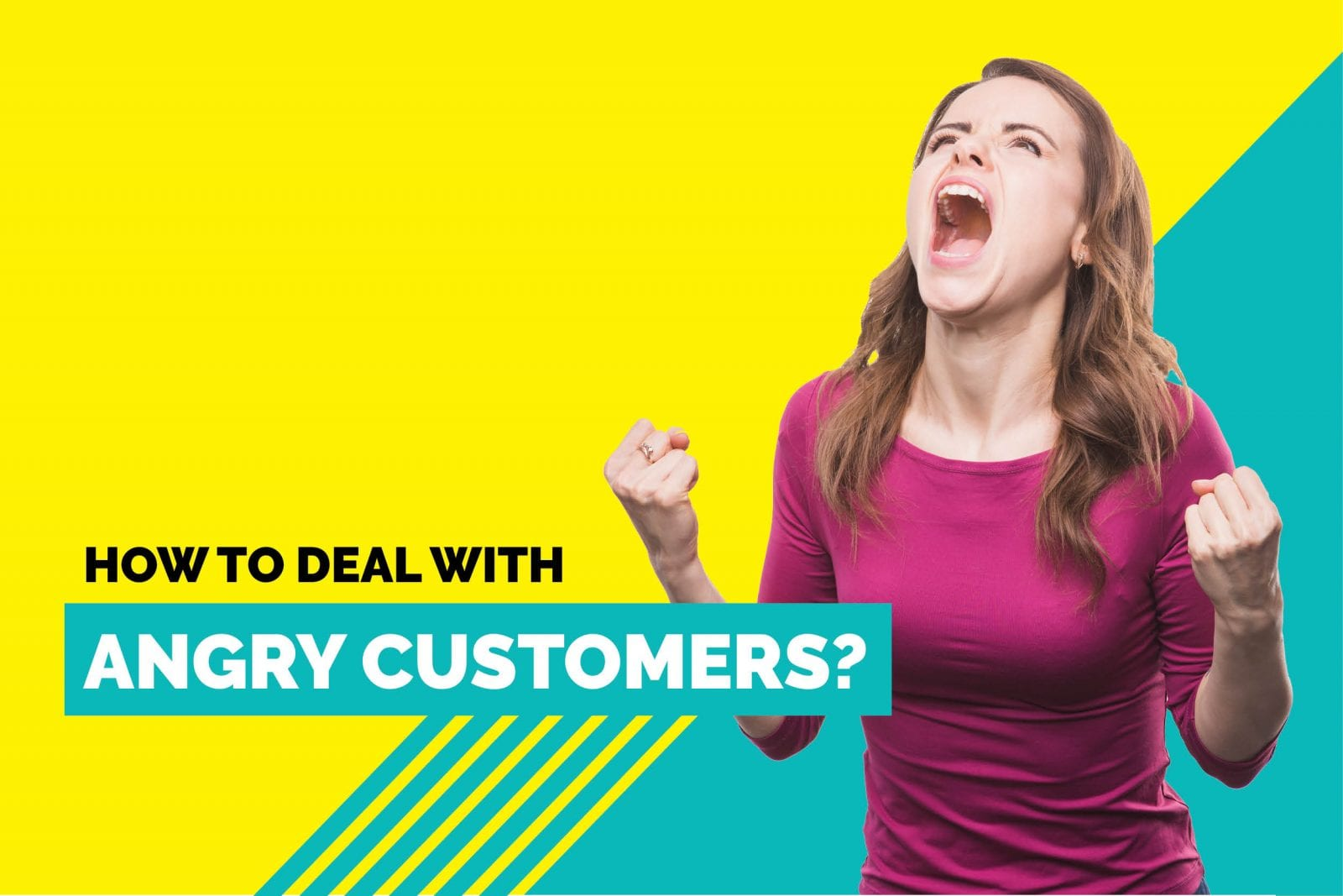 How to Deal With Angry Customers?