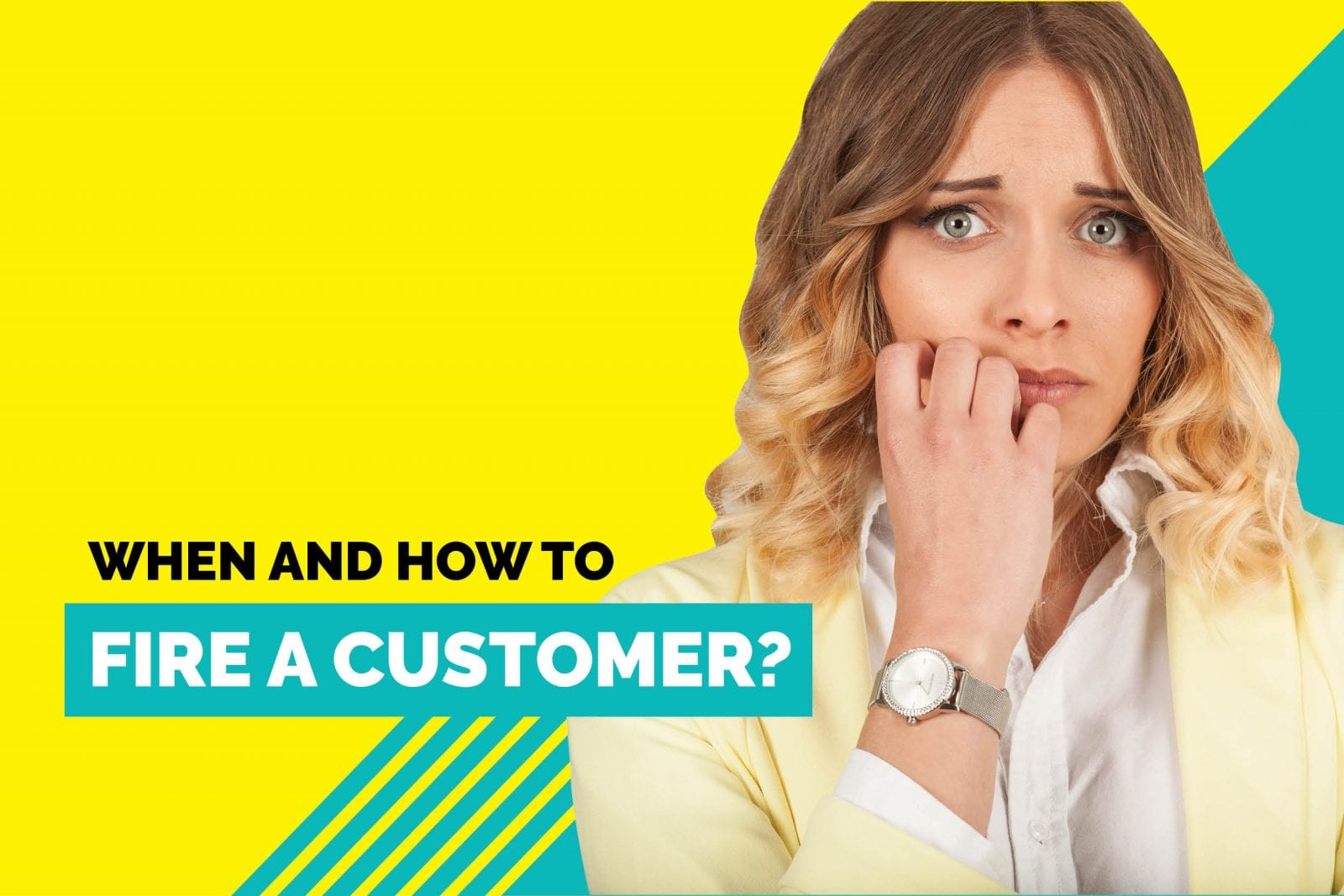 When and How to Fire a Customer?