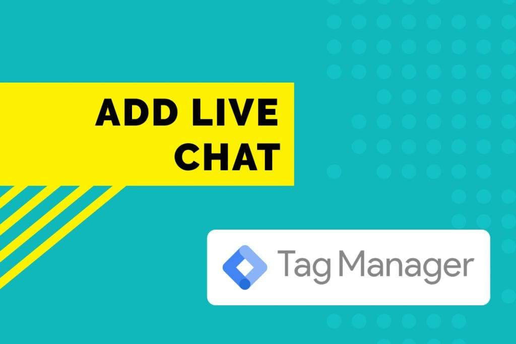Install live chat using a google tag manager